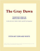 The Gray Dawn (Webster's French Thesaurus Edition)