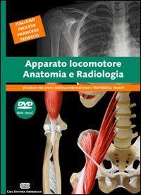 Apparato locomotore. Anatomia e radiologia. DVD multimediale