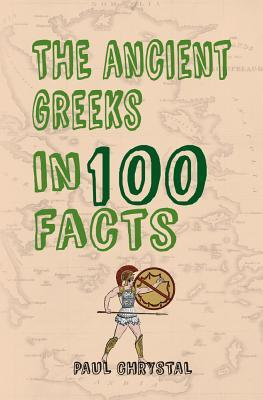 The Ancient Greeks in 100 Facts