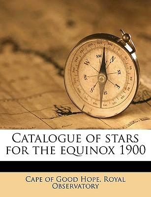 Catalogue of Stars for the Equinox 1900
