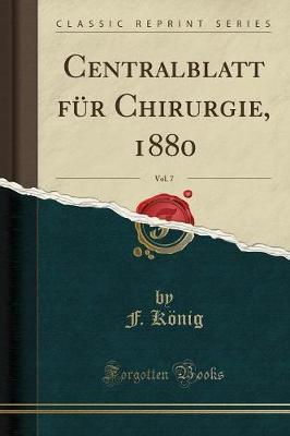 Centralblatt für Chirurgie, 1880, Vol. 7 (Classic Reprint)