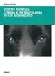 Diritti animali: storia e antropologia di un movimento