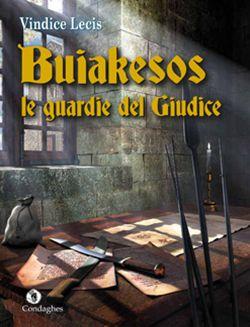 Buiakesos, le guardie del giudice