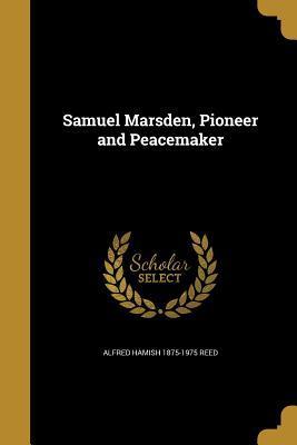 SAMUEL MARSDEN PIONEER & PEACE