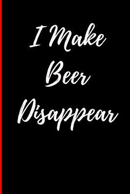 I Make Beer Disappea...