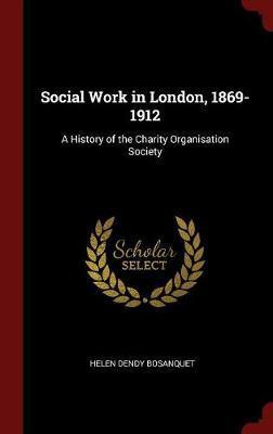 Social Work in London, 1869-1912
