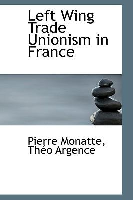 Left Wing Trade Unionism in France