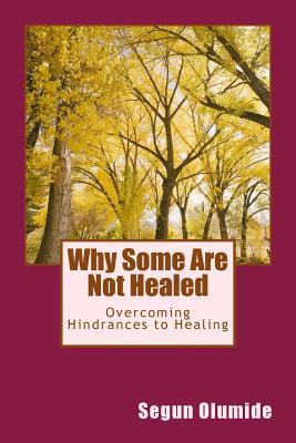 Why Some Are Not Healed