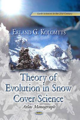 Theory of Evolution in Snow Cover Science