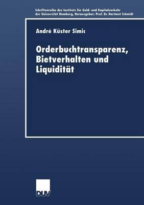Orderbuchtransparenz, Bietverhalten Und Liquidität