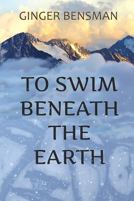 To Swim Beneath the Earth