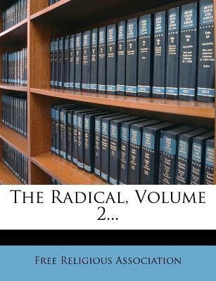 The Radical, Volume 2...