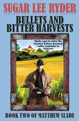Bullets and Bitter Harvests