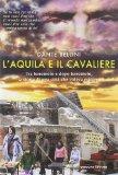 L'Aquila e il Cavaliere. Tra terremoto e dopo terremoto, la storia di una città che voleva esistere