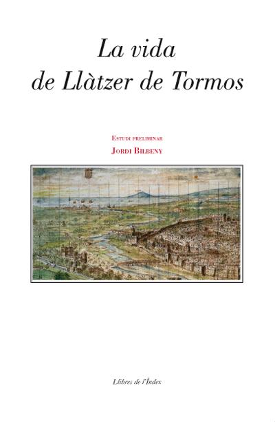 La vida de Llàtzer de Tormos