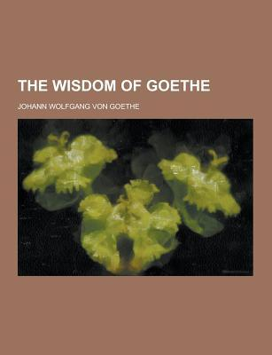 The Wisdom of Goethe