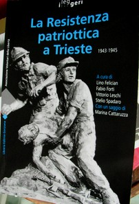 La Resistenza patriottica a Trieste 1943-1945
