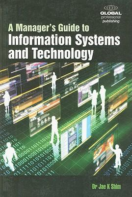 A Manager's Guide to Information Systems & Technology