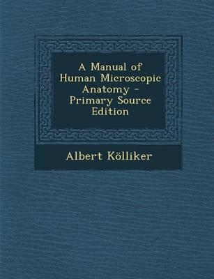 A Manual of Human Microscopic Anatomy