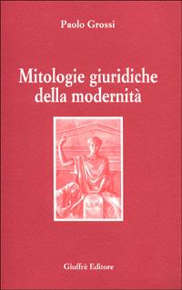 Mitologie giuridiche della modernità