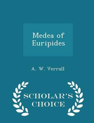 Medea of Euripides - Scholar's Choice Edition