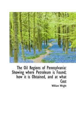 The Oil Regions of Pennsylvania