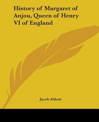 History Of Margaret Of Anjou, Queen Of Henry Vi Of England