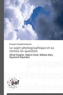Le Sujet Photographique et Sa Remise en Question