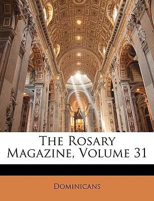 The Rosary Magazine, Volume 31