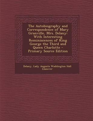 The Autobiography and Correspondence of Mary Granville, Mrs. Delany