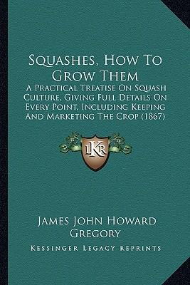 Squashes, How to Grow Them
