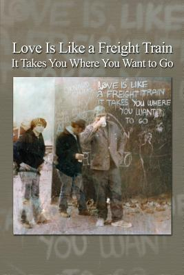 Love Is Like a Freight Train