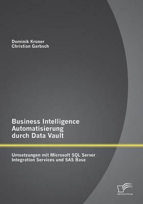 Business Intelligence Automatisierung durch Data Vault
