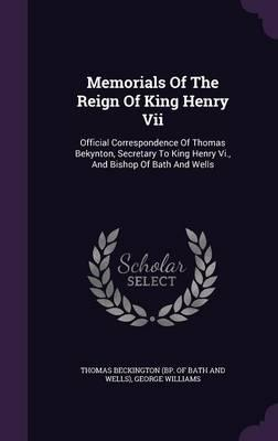 Memorials of the Reign of King Henry VII