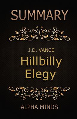 Summary of Hillbilly Elegy - a Memoir of a Family and Culture in Crisisby J.d. Vance
