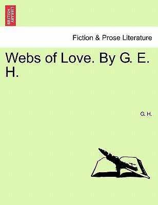 Webs of Love. By G. E. H