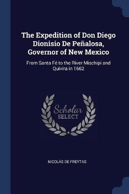 The Expedition of Don Diego Dionisio de Pealosa, Governor of New Mexico