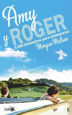 Amy y Roger: 5000 kilómetros para enamorarse