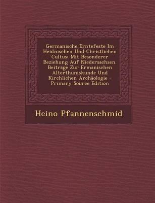Germanische Erntefeste Im Heidnischen Und Christlichen Cultus