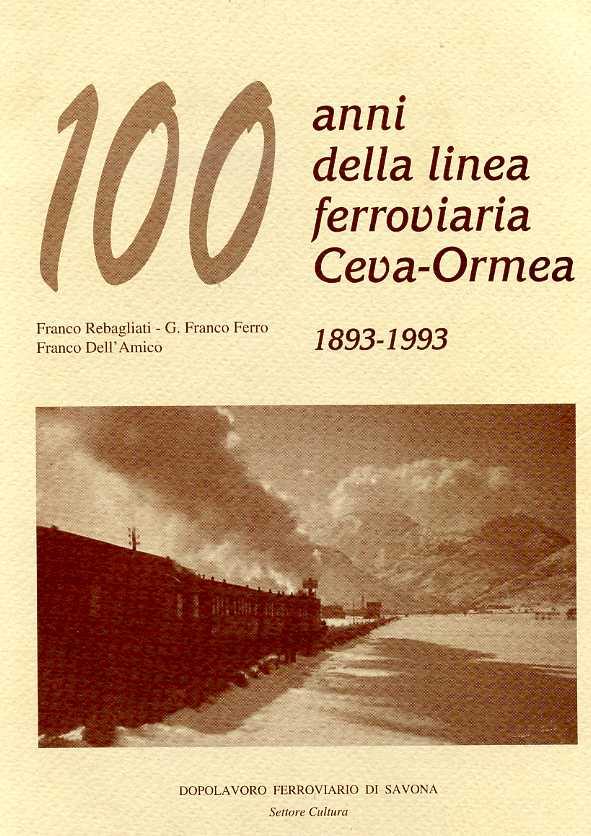 I cento anni della linea ferroviaria Ceva-Ormea (1893-1993)