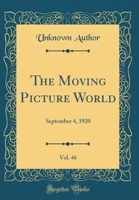 The Moving Picture World, Vol. 46