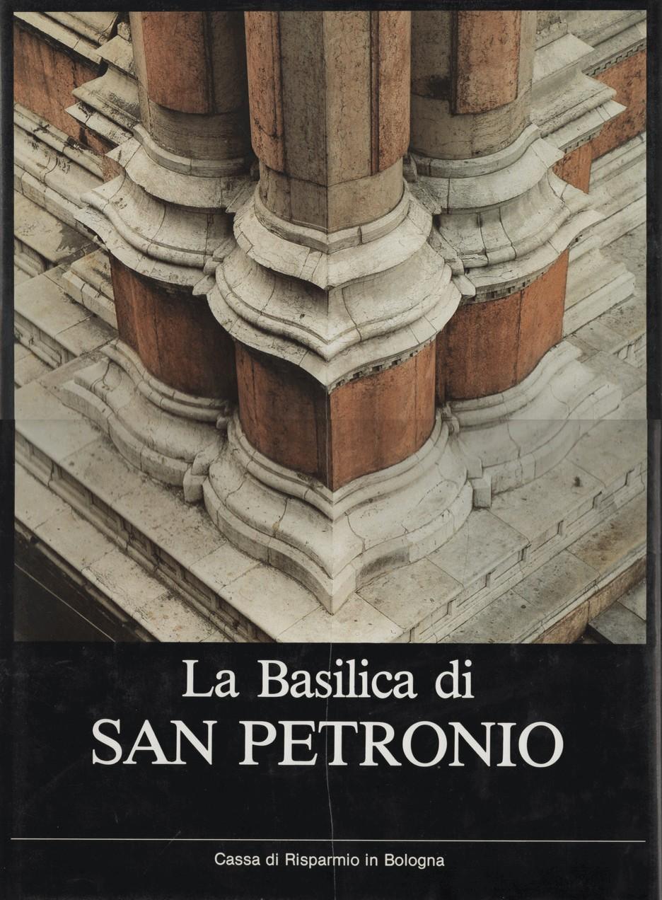 La basilica di San Petronio in Bologna - vol. 1