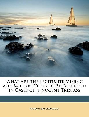 What Are the Legitimite Mining and Milling Costs to Be Deducted in Cases of Innocent Trespass