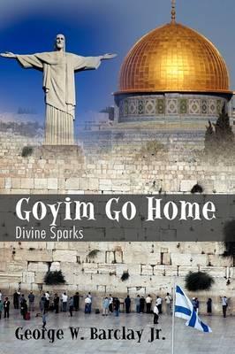 Goyim Go Home