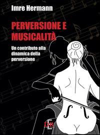 Perversione e musicalità. Un contributo alla dinamica della perversione