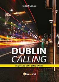 Dublin calling. Inquietudini emigranti