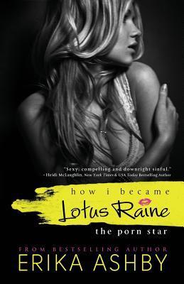 How I Became Lotus Raine...the Porn Star