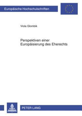 Perspektiven Einer Europaisierung Des Eherechts