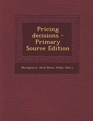 Pricing Decisions - Primary Source Edition