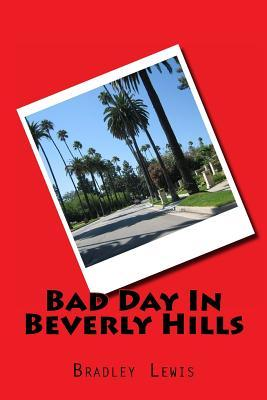 Bad Day in Beverly Hills